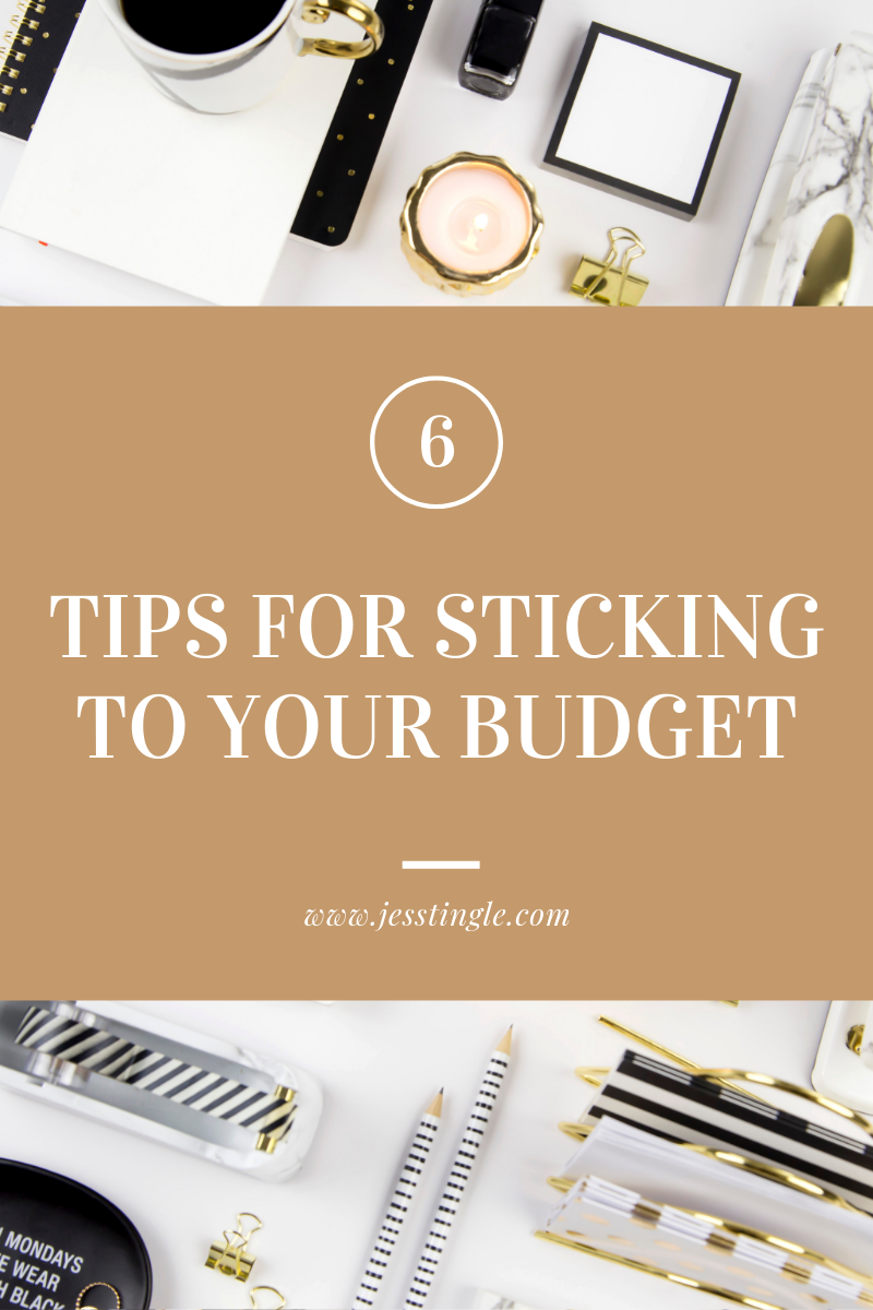 6 Tips for Sticking to Your Budget