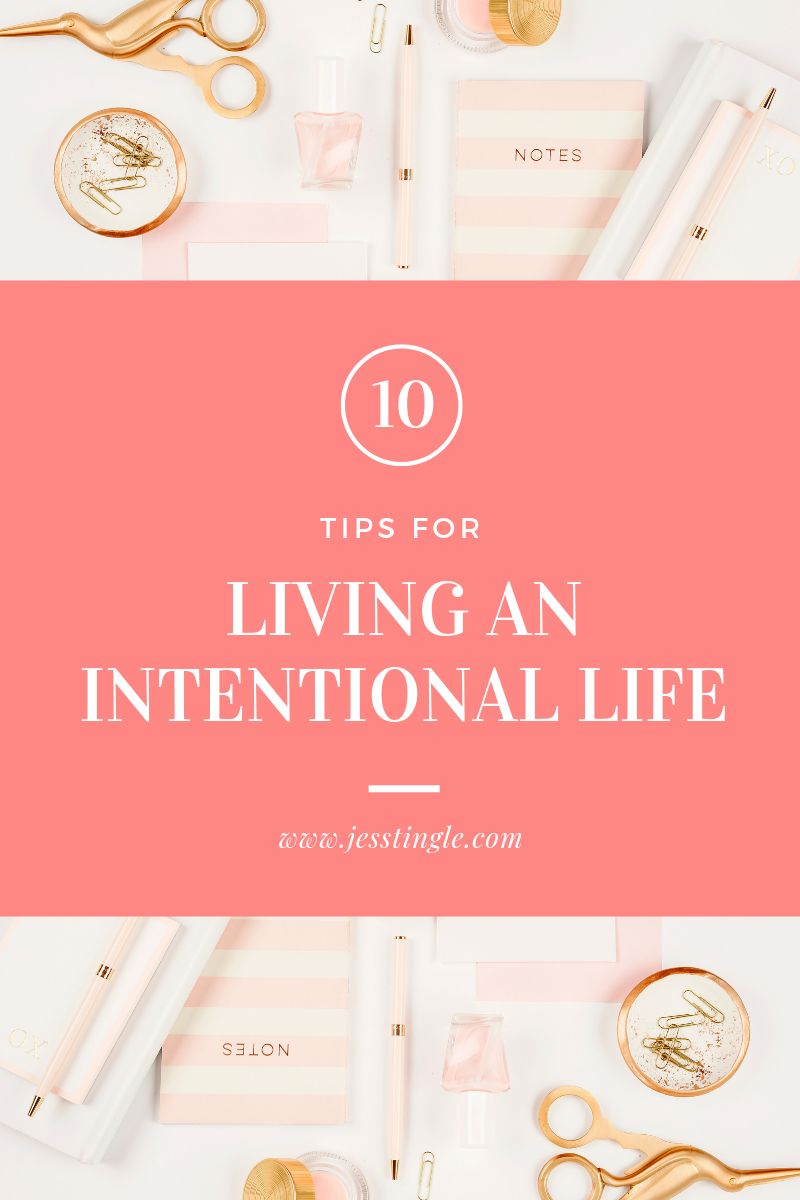 10 Tips For Living An Intentional Life