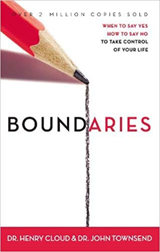 Boundaries: When to Say Yes, How to say no, to take control of your life.