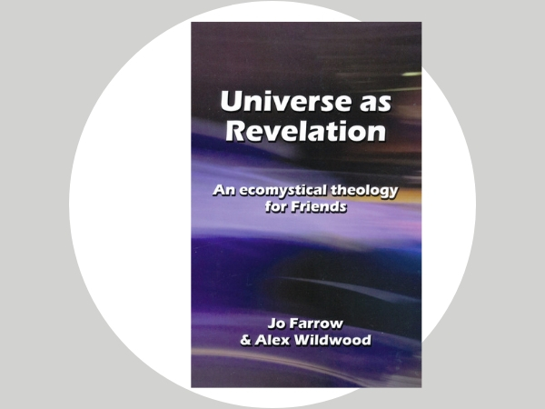 Universe as Revelation - Changing contexts call for fresh theological thinking. This book, written primarily for Quakers but of use and interest to everyone, offers just that.