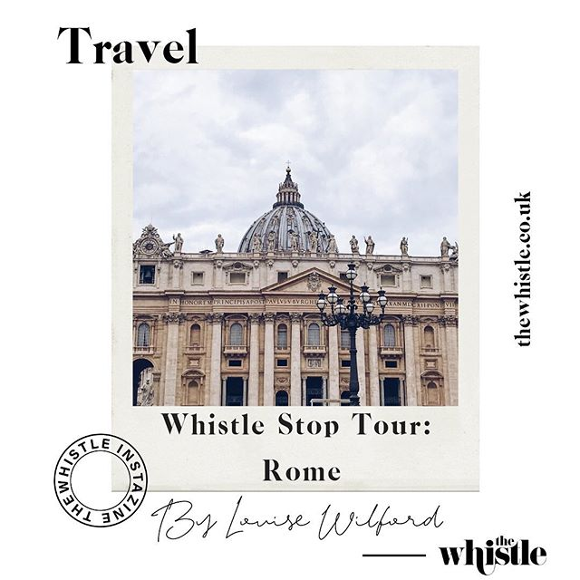 @louisealexandriaa takes us on a Whistle Stop Tour of Rome. The perfect read if you're planning a visit there this summer! Link in the bio 🍕