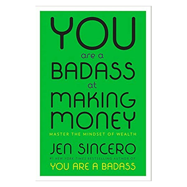 You Are a Badass at Making Money -
