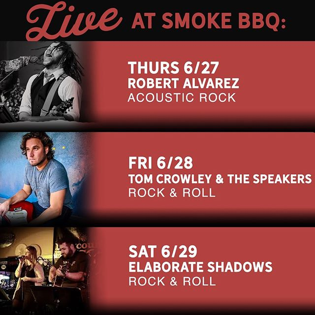TGIIAMF!  Thank God it is almost Friday! When it is almost Friday it means there is music at Smoke BBQ. Come relax, eat, and drink to some great tunes. This weekends music lineup is below.  Thursday 06/27 Robert Alvarez Acoustic Rock 10:00 P.M.  Friday 06/28 Tom Crowley & the Speakers Rock & Roll 10:30 P.M.  Saturday 06/29 Elaborate Shadows Rock & Roll 10:30 P.M.