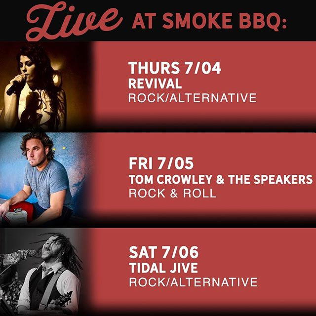 It's the start of a long 4th of July Weekend. After the fireworks come into Smoke BBQ on King for some tunes, drinks, and food. It's a great way to start the weekend.  Thursday 07/04 Revival Rock/Alternative 10:00 P.M.  Friday 07/05 Tom Crowley & the Speakers Rock & Roll 10:30 P.M.  Saturday 07/06 Tidal Jive Rock/Reggae 10:30 P.M.