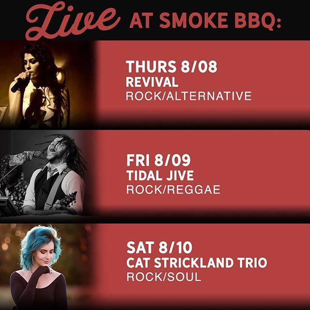 It's always nice when Thursday arrives. It lets us know that the weekend is just a day away and that the music is about to start at Smoke BBQ.  Some of our favorite musicians have returned to perform this weekend. See the music lineup below.  Thursday 08/08 Revival Rock/Alternative 10:00 P.M.  Friday 08/09 Tidal Jive Rock/Reggae 10:30 P.M.  Saturday 08/10 Cat Strickland Trio Rock/Soul 10:30 P.M.