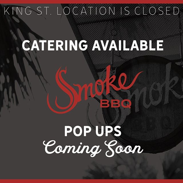 To all the Smoke BBQ friends and family, our physical location on King St. is closed indefinitely. Please continue to follow us on social media for updates on when we will be doing Pop Events. We will continue to offer our original BBQ for catering events. As soon as we find a new place to light the fire and start smoking again we will let all of our BBQ fans know. The future is bright,  so stay tuned for our SMOKE SIGNALS to find out more.  To our Smoke team we appreciate every single one of you as you all are irreplaceable We give our highest recommendations for all of you to every restaurant looking for honest hard-working F&B employees