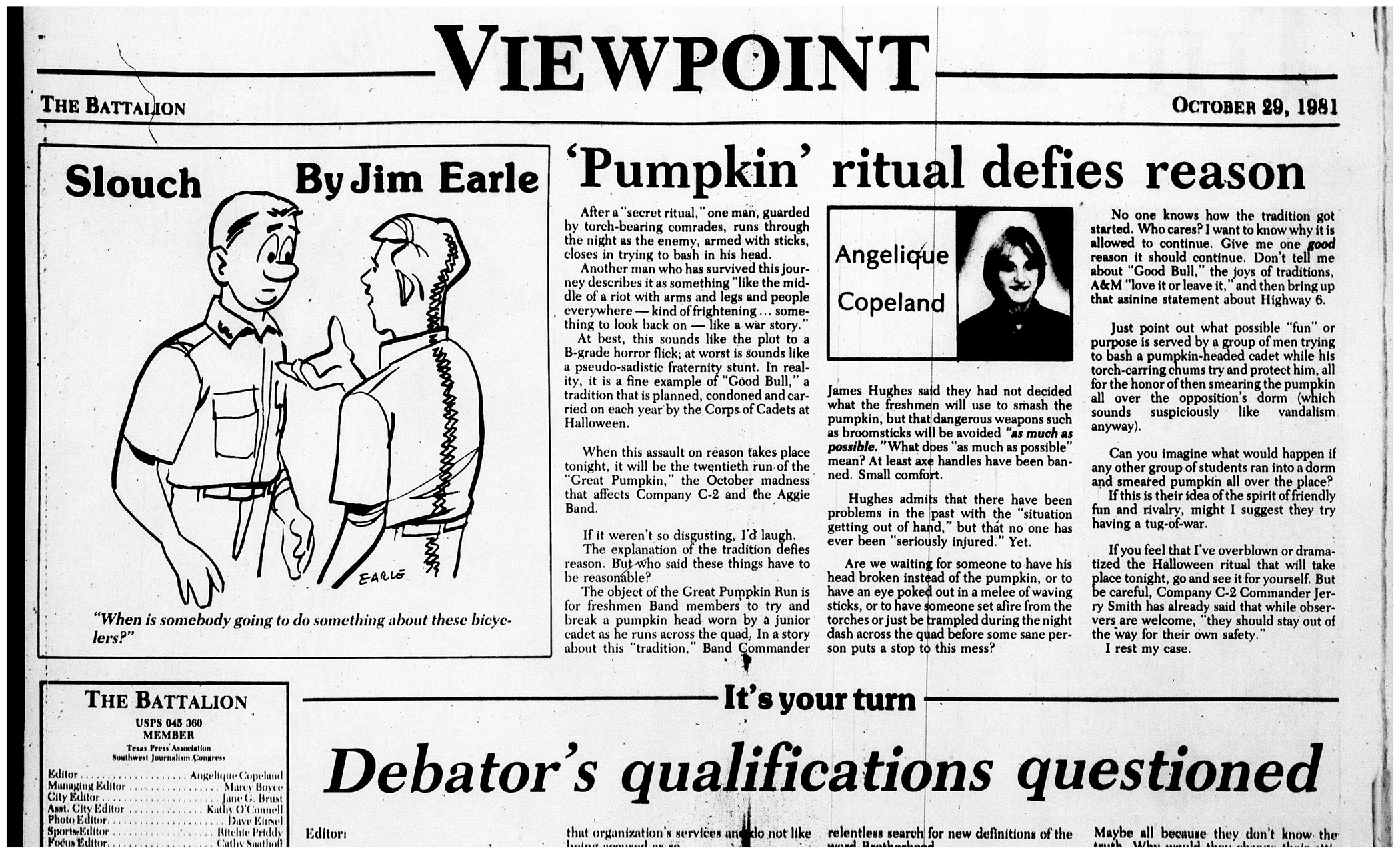 In fall of 1981, editor-in-chief of The Battalion Angelique Gammon printed an editorial voicing her opinion on the Corps' Flight of the Great Pumpkin.