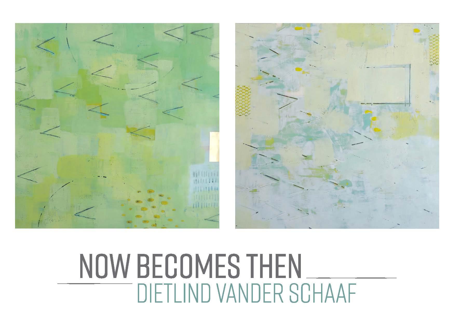 Dietlind Vander Schaaf | Now Becomes Then
