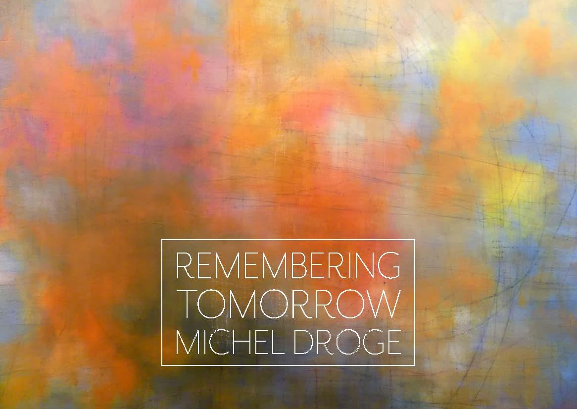 Michel Droge | Remembering Tomorrow