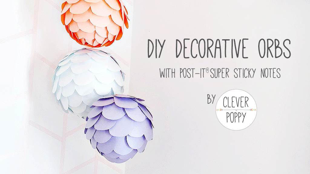 Blog_Cover_DIY_Hanging_Orbs_with_Post-it_Notes_By_Clever_Poppy.jpg