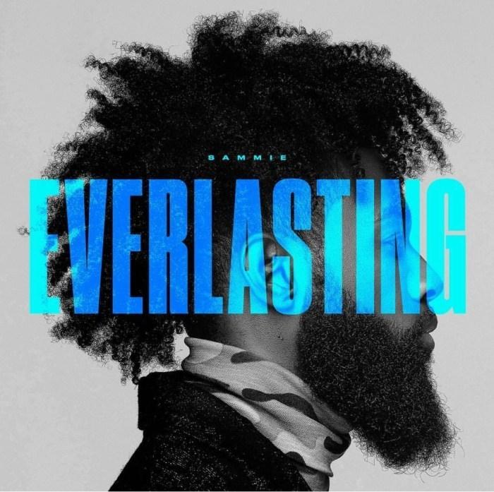 Sammie- Everlasting