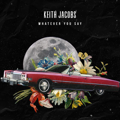 Keith Jacobs - Whatever You Say