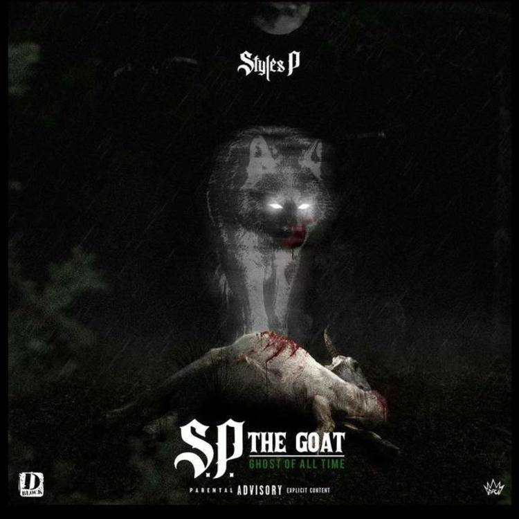 """Styles P """"S.P. The GOAT: Ghost of All Time"""""""