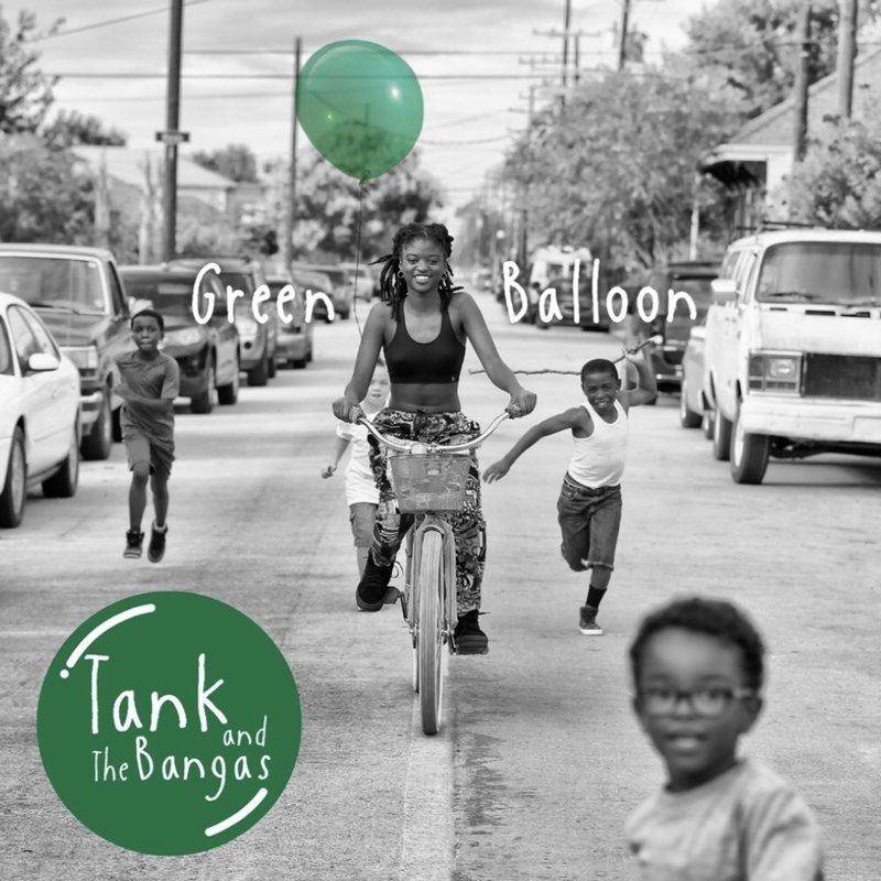 "Tank and the Bangas ""Green Balloon"""