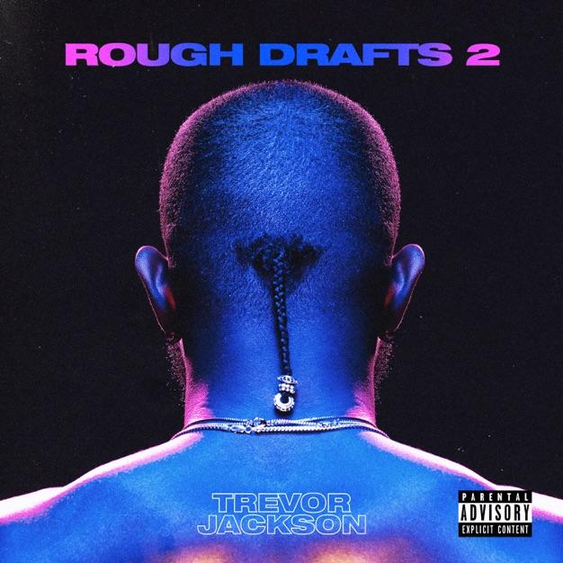 "Trevor Jackson ""Rough Drafts, Pt. 2"""