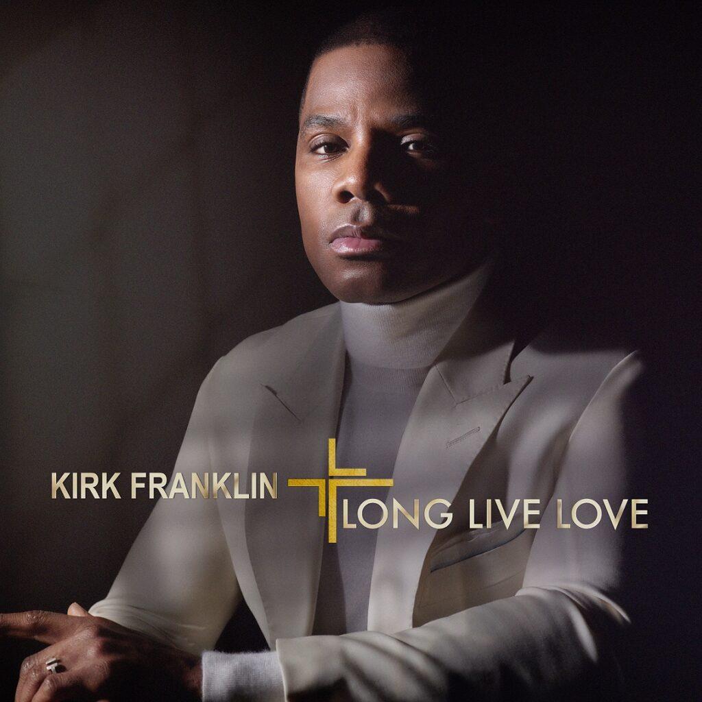 """Kirk Franklin """"Long Live Love"""""""