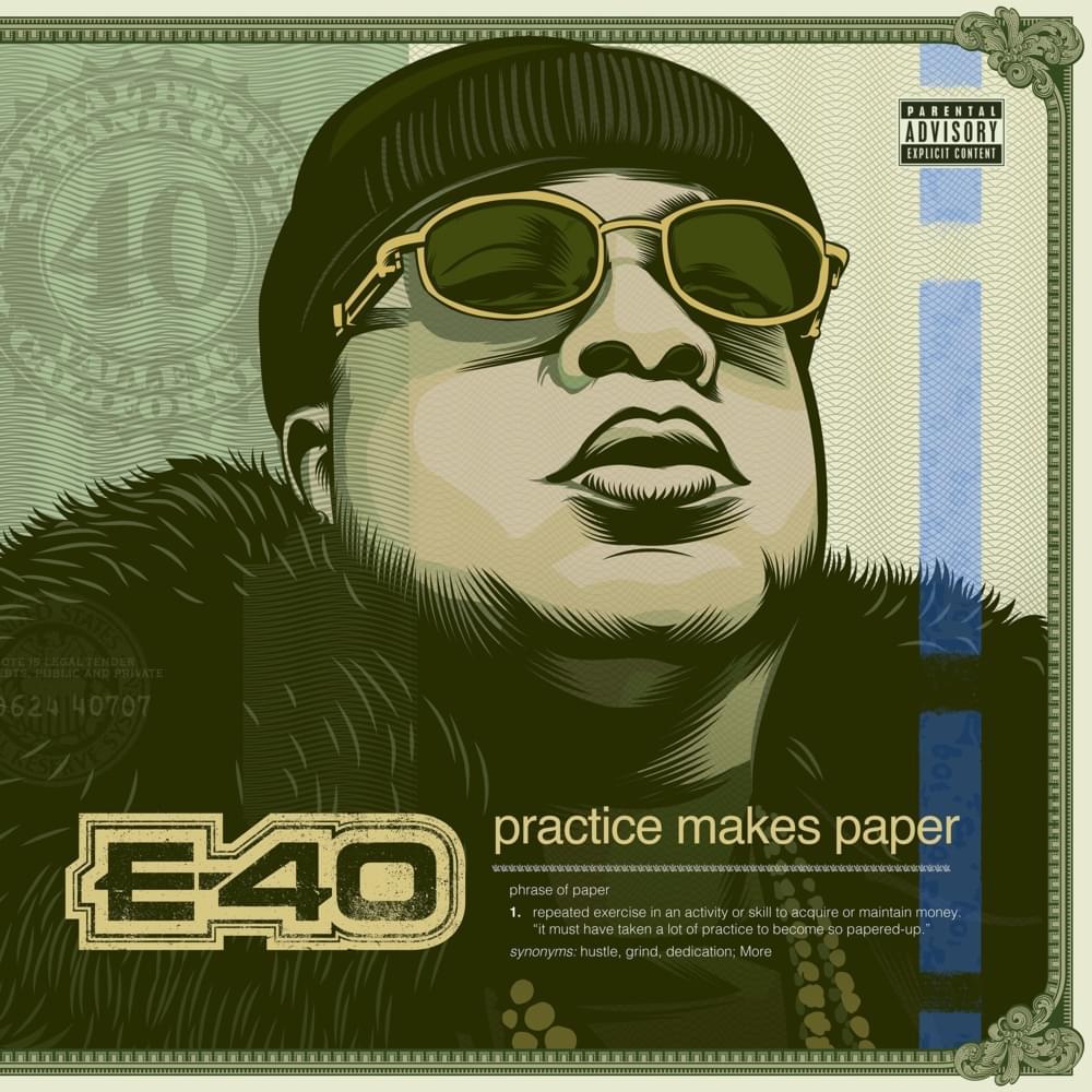 """E-40 """"Practice Makes Paper"""""""