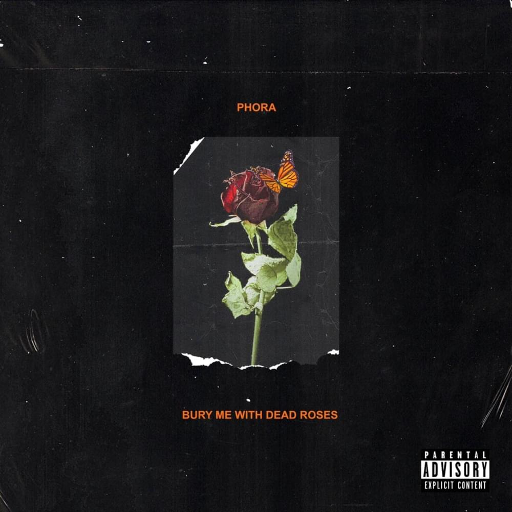 """Phora """"Bury Me With Dead Roses"""""""