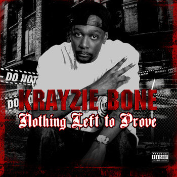 "Krazie Bone ""Nothing Left to Prove"""