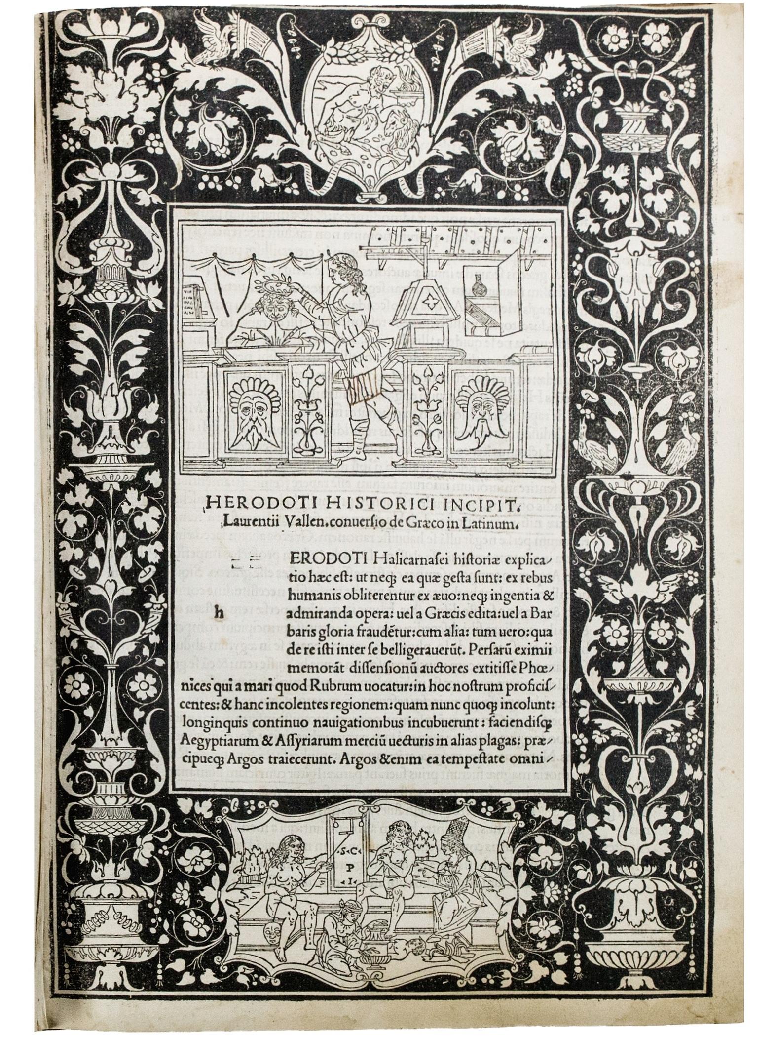 Herodotus (ca. 484–430/20 BC).  Historiae. Tr: Laurentius Valla. Ed: Antonius Mancinellus.  Venice, Johannes and Gregorius de Gregoriis, de Forlivio, 8 March [actually not before 30 March] 1494.