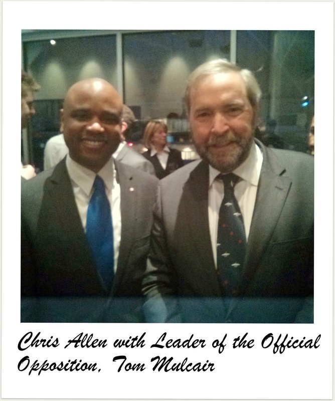 Chris Allen with Tom Mulcair leader of the New Democratic Party of Canada, as well as the Leader of the Official Opposition in Canada.