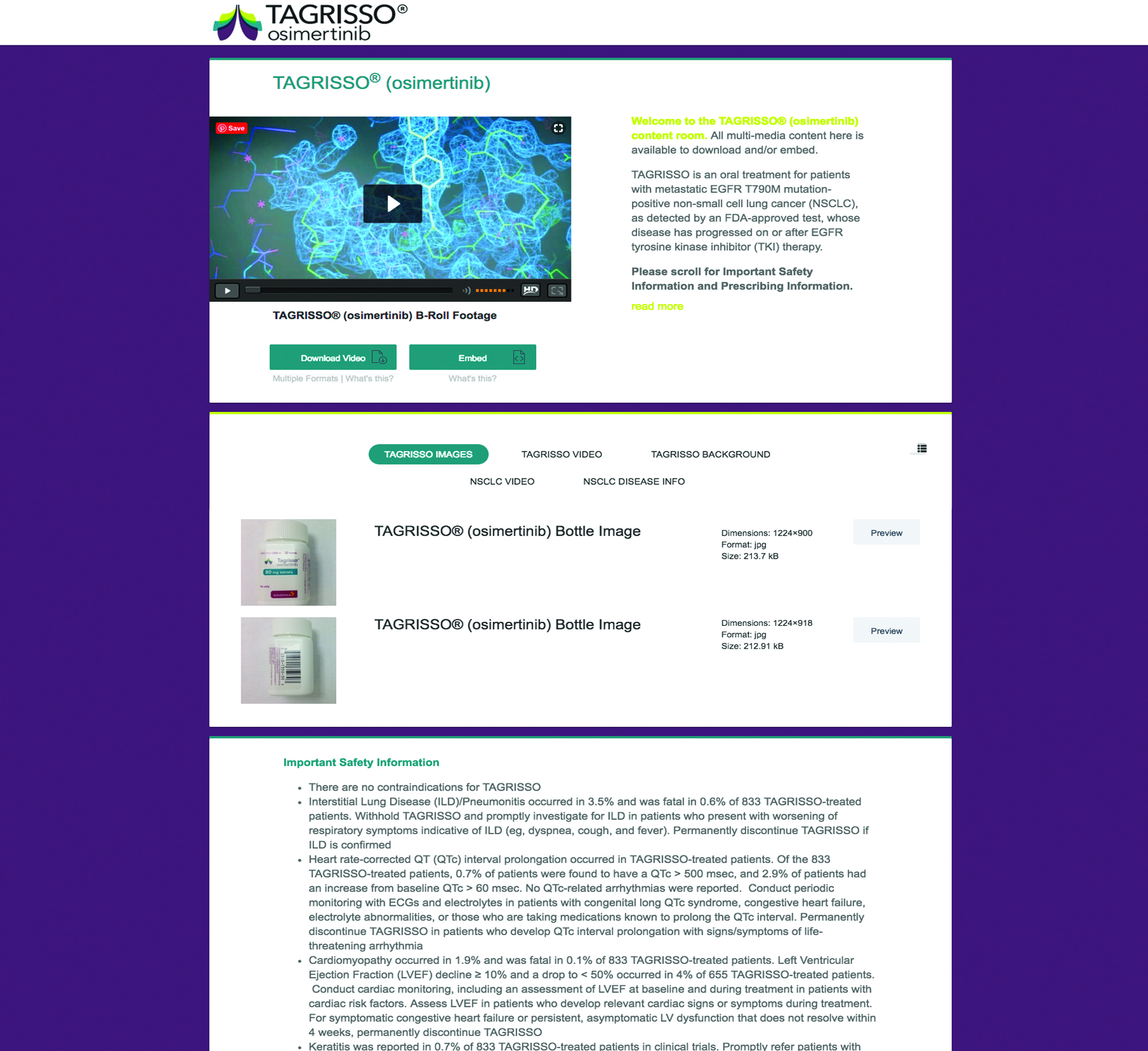 Pharma testedpharma approved - Tagrisso Product Launch Media Destination: URL distributed to media, whitelabel URL embedded in all documentation and materials. Immediate content control and download/embed tracking.