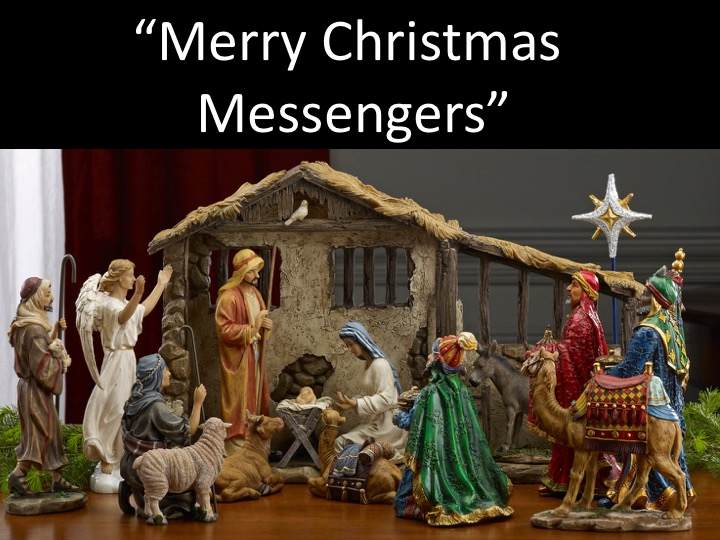 December 24, 2018 - Merry Christmas Messengers(Rev. Steven Williamson-Link)