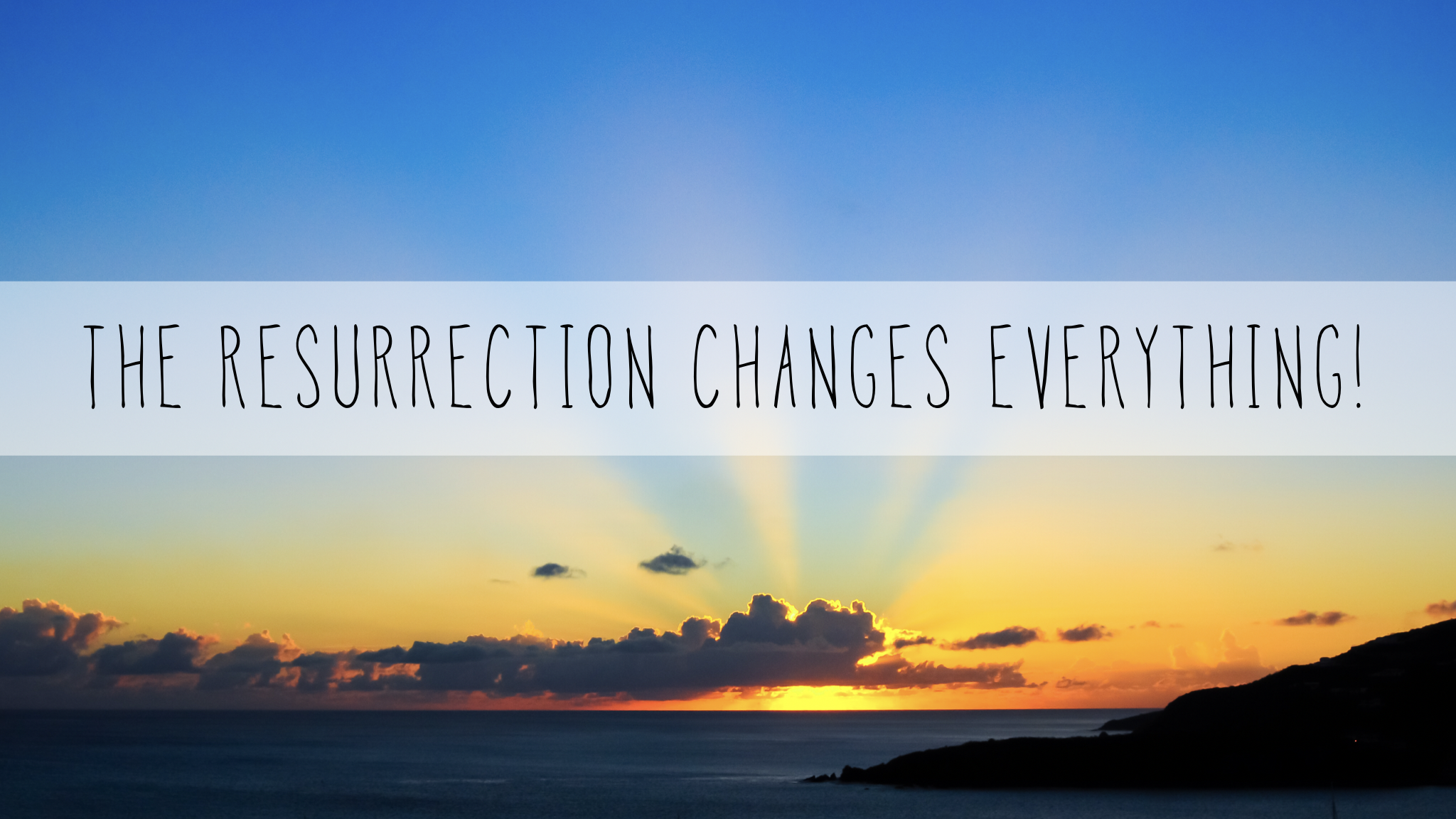 May 12, 2019 - The Resurrection Changes Everything : From Inside Out(Rev. Victor Nelson)