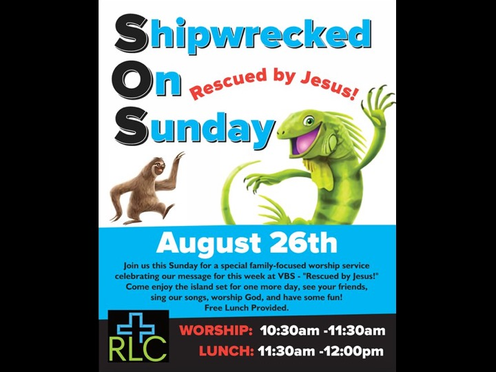 August 26, 2018 - VBS Sunday : Rescued by Jesus!(Rev. Steven Williamson-Link
