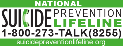 Suicide Prevention Lifeline - Available 24/7Call : 1-800-273-8255