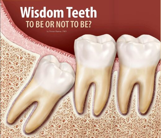 - READ DOCTOR SHARMA'S ARTICLE ON WISDOM TEETH PUBLISHED IN DEAR DOCTOR MAGAZINE