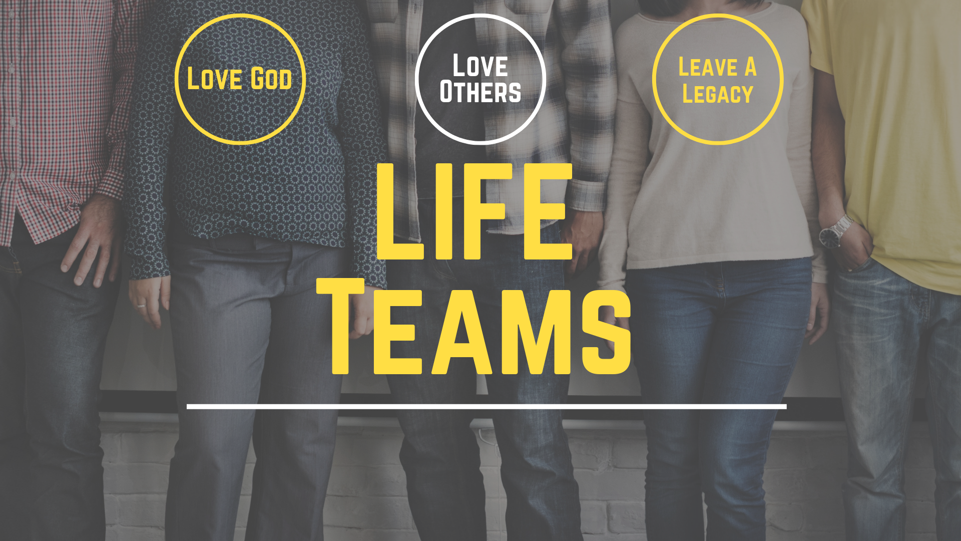 Life Teams - No matter where you come from or the stage of life your in, there's a group for you. Join a Life Group and experience real relationships and real community. Watch as your faith grows and you see God in a whole new way!