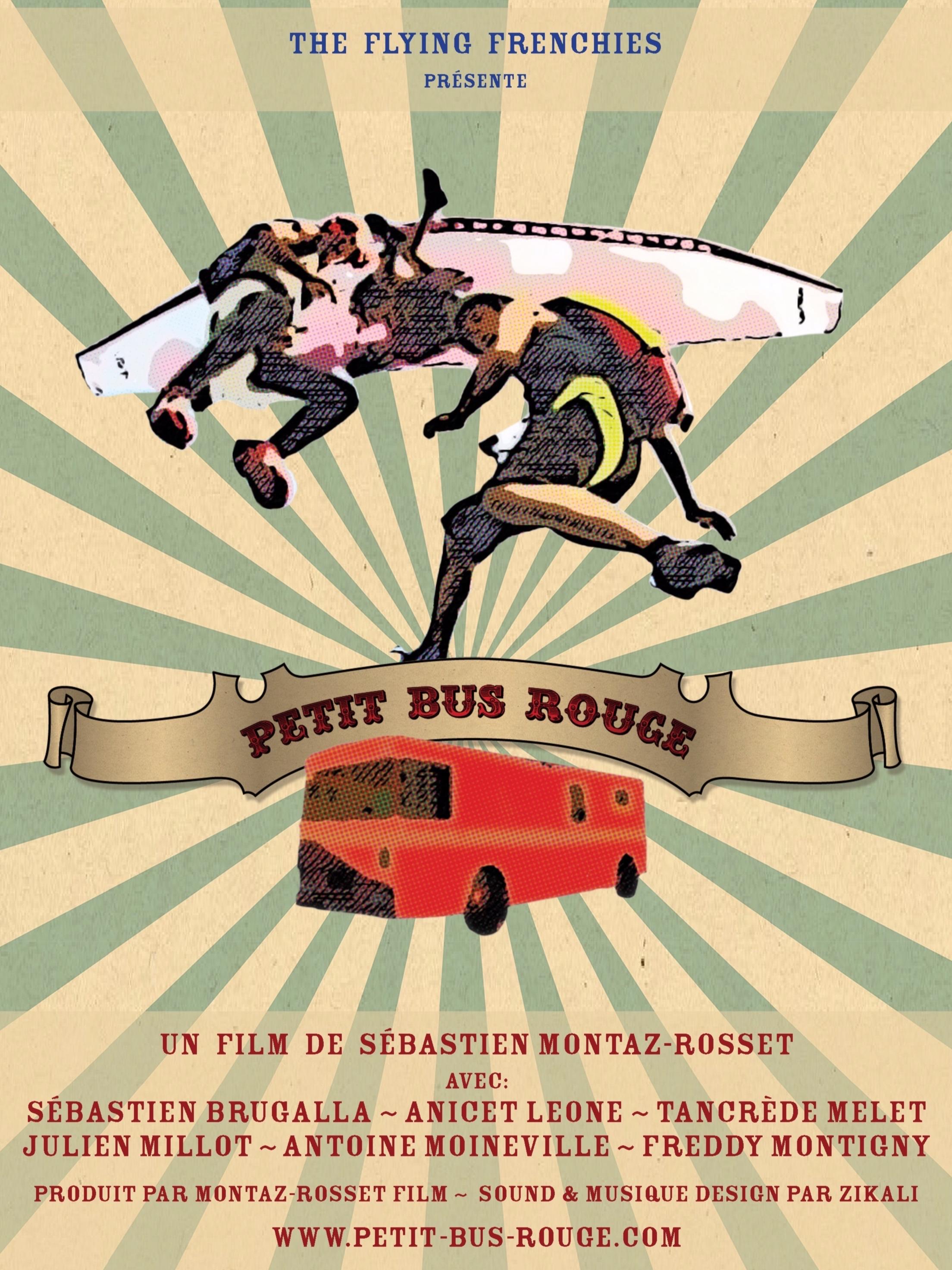 PETIT BUS ROUGE // June 2013 / 74 mins & 32 mins  Featuring: Tancrède Melet, Julien Millot, Antoine , Seb , Anicet.  Réalisation & Production: Montaz-Rosset Studio