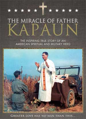Servant of God Fr. Emil Kapaun may not be well-known. But he should be. The son of Czech immigrants, Fr. Kapaun grew up on a small Kansas farm. But this seemingly ordinary farm boy became one of the most inspiring heroes of the Korean War and unlike many war heroes, this military chaplain is also on the road to sainthood. His cause for canonization has been opened by the Diocese of Wichita, and two medical miracles attributed to him are being investigated by the Vatican. He has been awarded the Medal of Honor, the nation's highest military award.