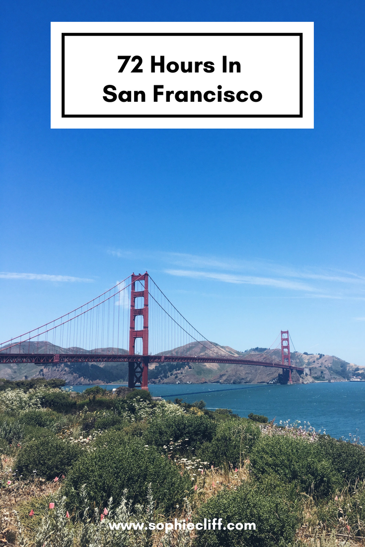 72 Hours in San Francisco