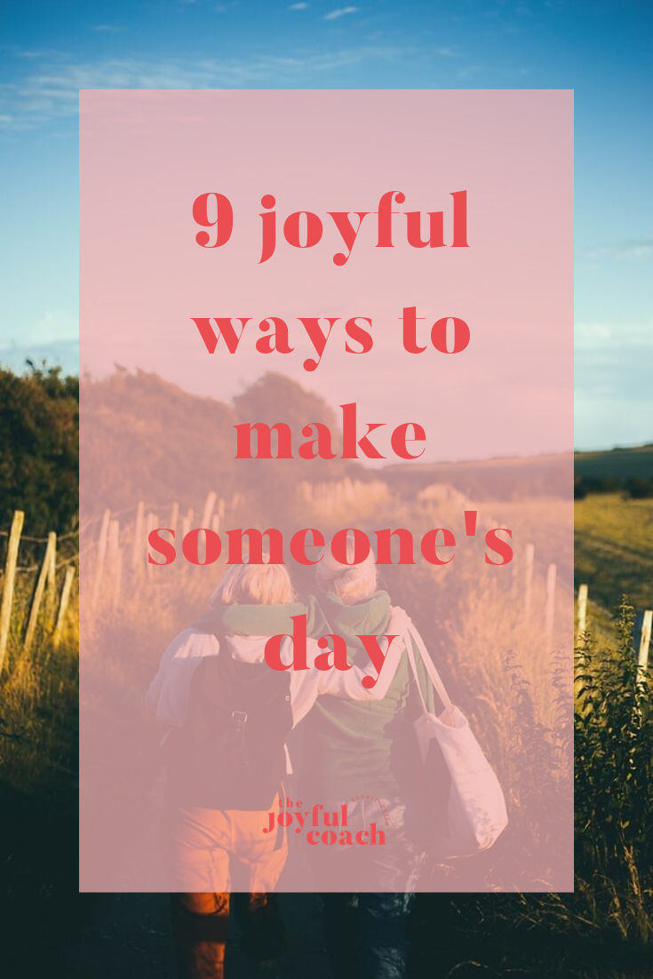 9 joyful ways to make someone's day.png