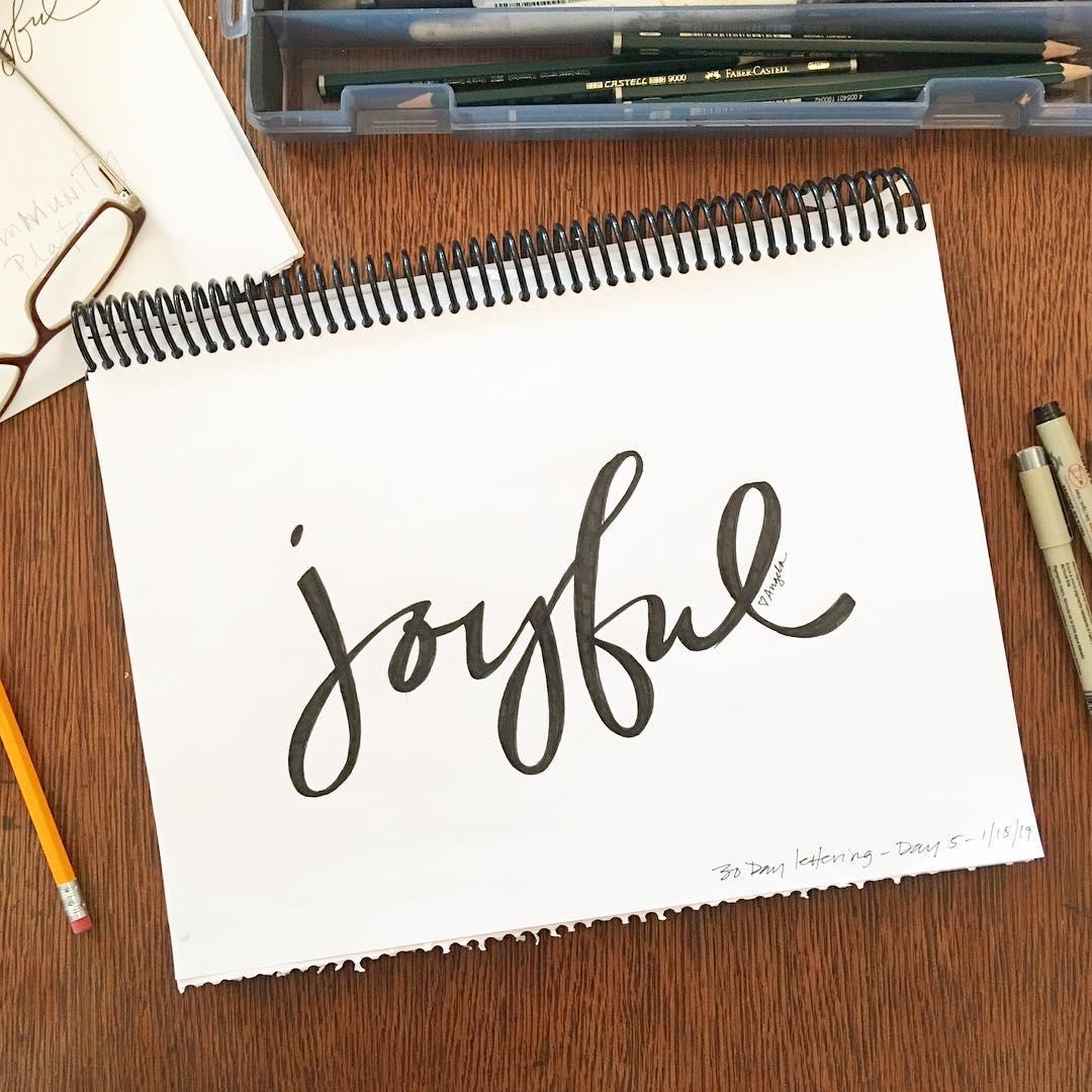 Joyful Hand Lettering Exercise by Angela May Waller via www.angelamaywaller.com