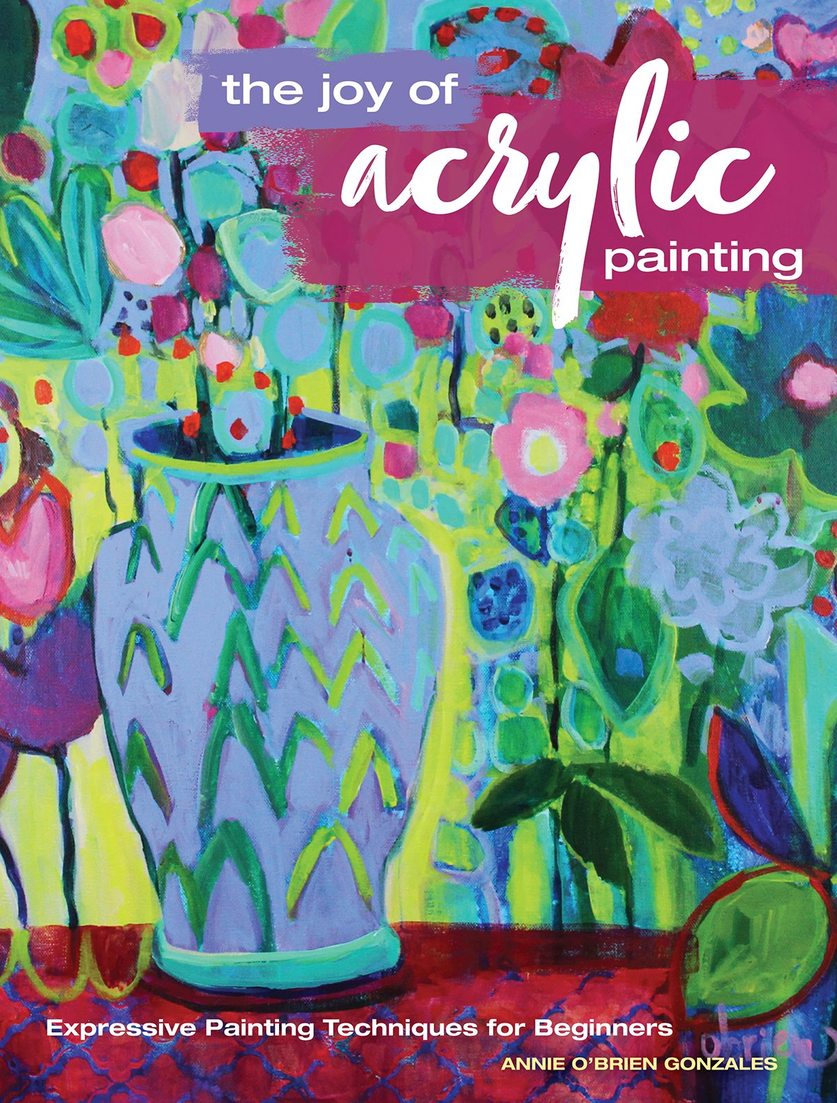 Book: The Joy of Acrylic Painting by Annie O'Brien via www.angelamaywaller.com