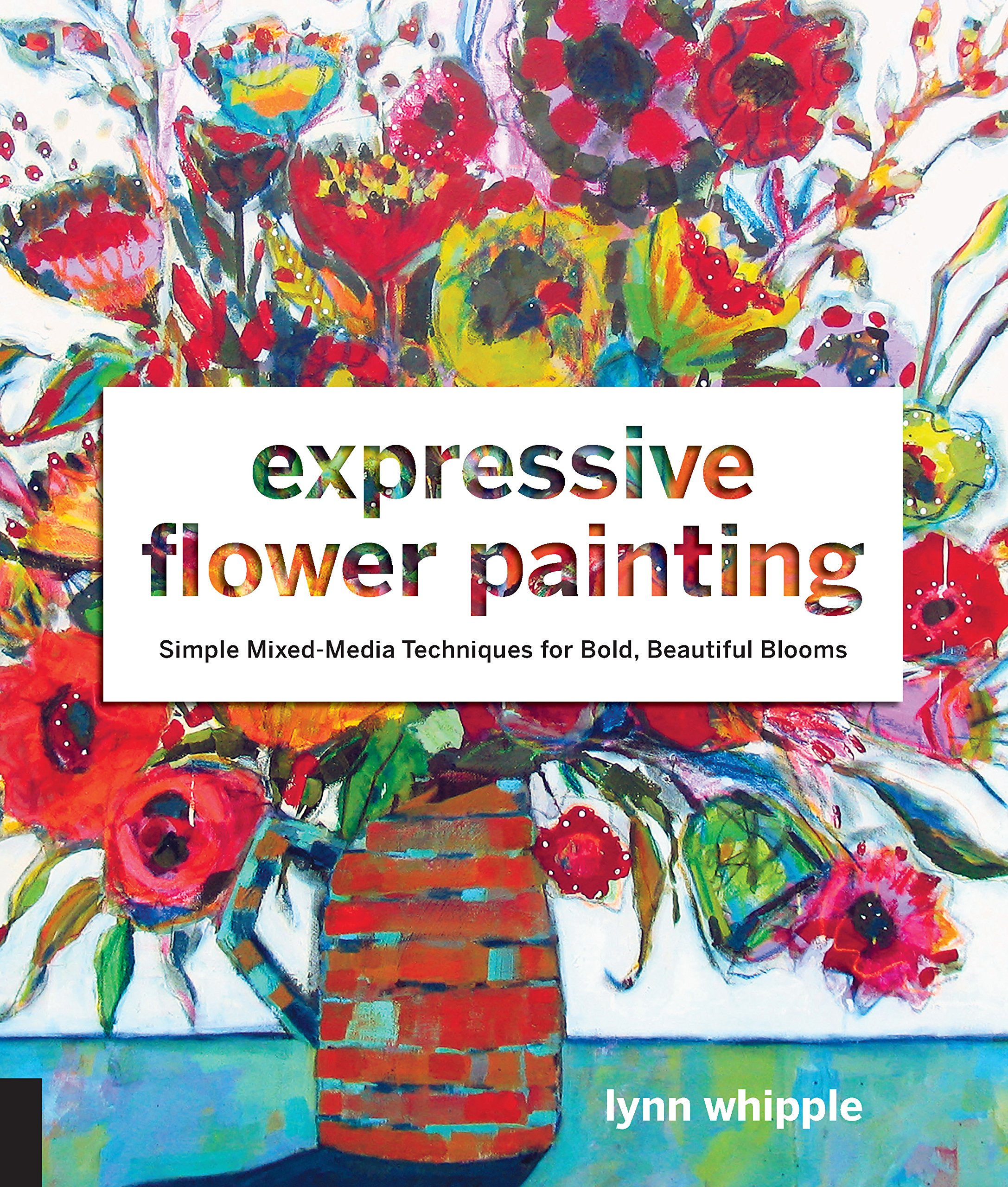 Book: Expressive Flower Painting by Lynn Whipple via www.angelamaywaller.com