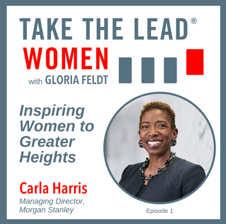 Subscribe now to the    Take The Lead Women Podcast    on Apple Podcasts or wherever you get your podcasts. Let me know what you think, what you'd like more of, and if you can take a moment to rate and review the podcast, I'll send you a big thank you! Episode 1 features the one and only Carla Harris.