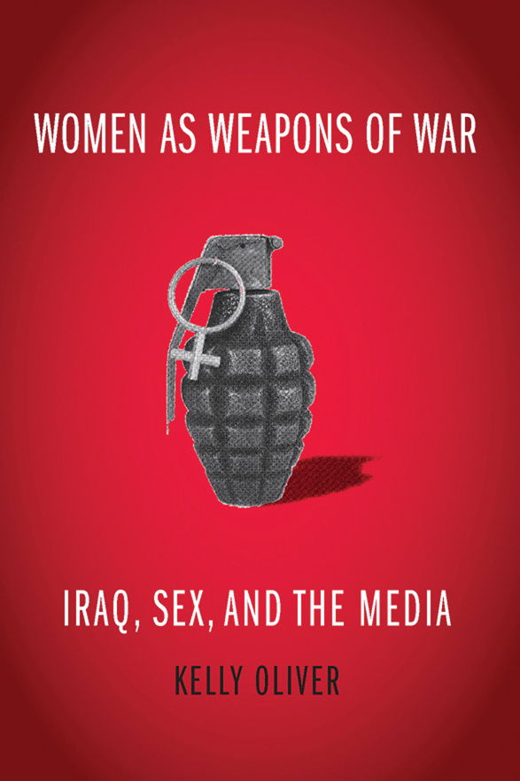 Women as Weapons of War, Kelly Oliver, Columbia University Press