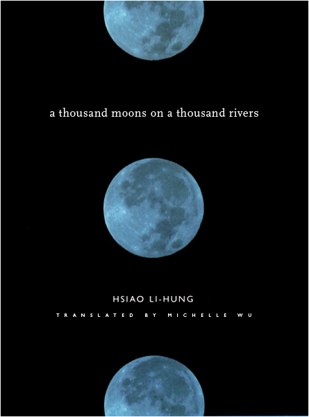 A Thousand Moons on a Thousand Rivers, Hsaio Li Hung, Columbia University Press