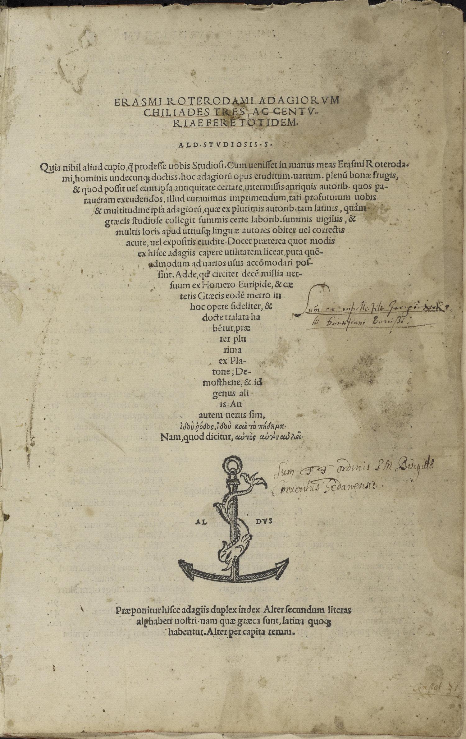 Erasmus,  Adagia (1508)     Denarius of Titus, 80 AD (obv: IMP TITVS CAES VESPASIAN AVG P M; rev.: TR P IX IMP XV COS VIII P P, dolphin and anchor)   Lent by the Ashmolean Museum, Oxford