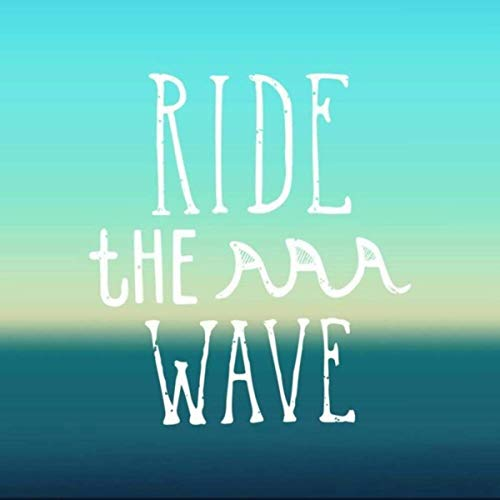 Ride the wave.jpg