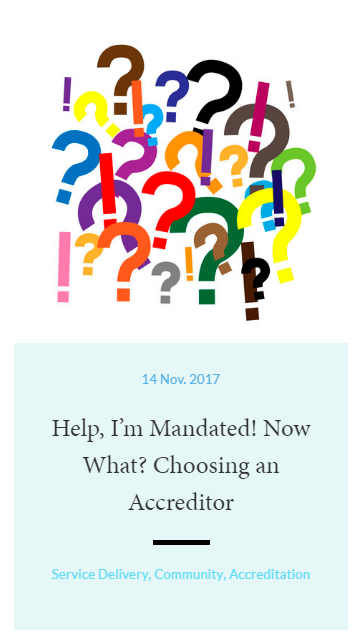 Help, I'm Mandated! Now What? Choosing an Accreditor