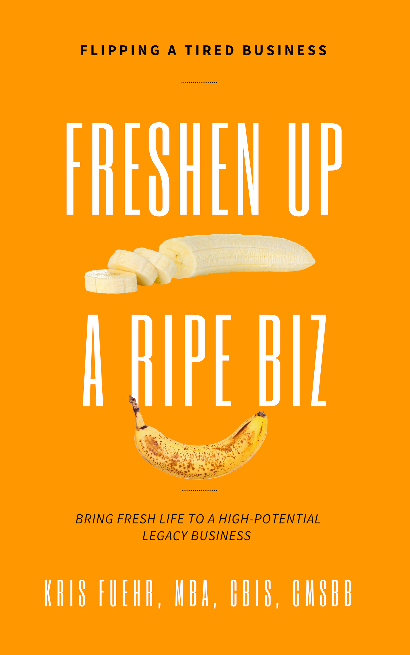 Freshen up a Ripe Biz: Flipping a Business eBook
