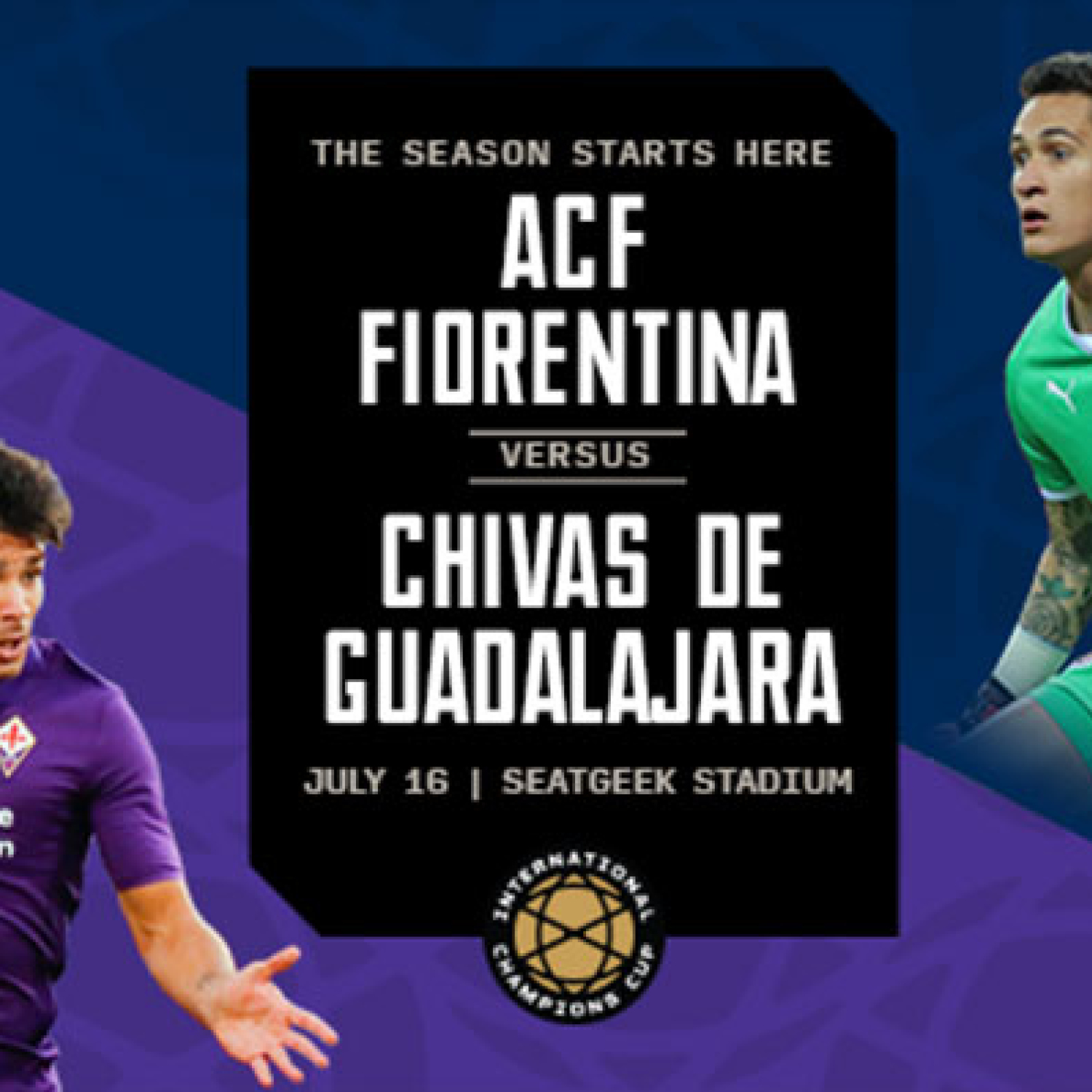 International Champions Cup - ACF Fiorentina vs. Chivas - Tuesday, July 16, 2019 • 8:00 PM