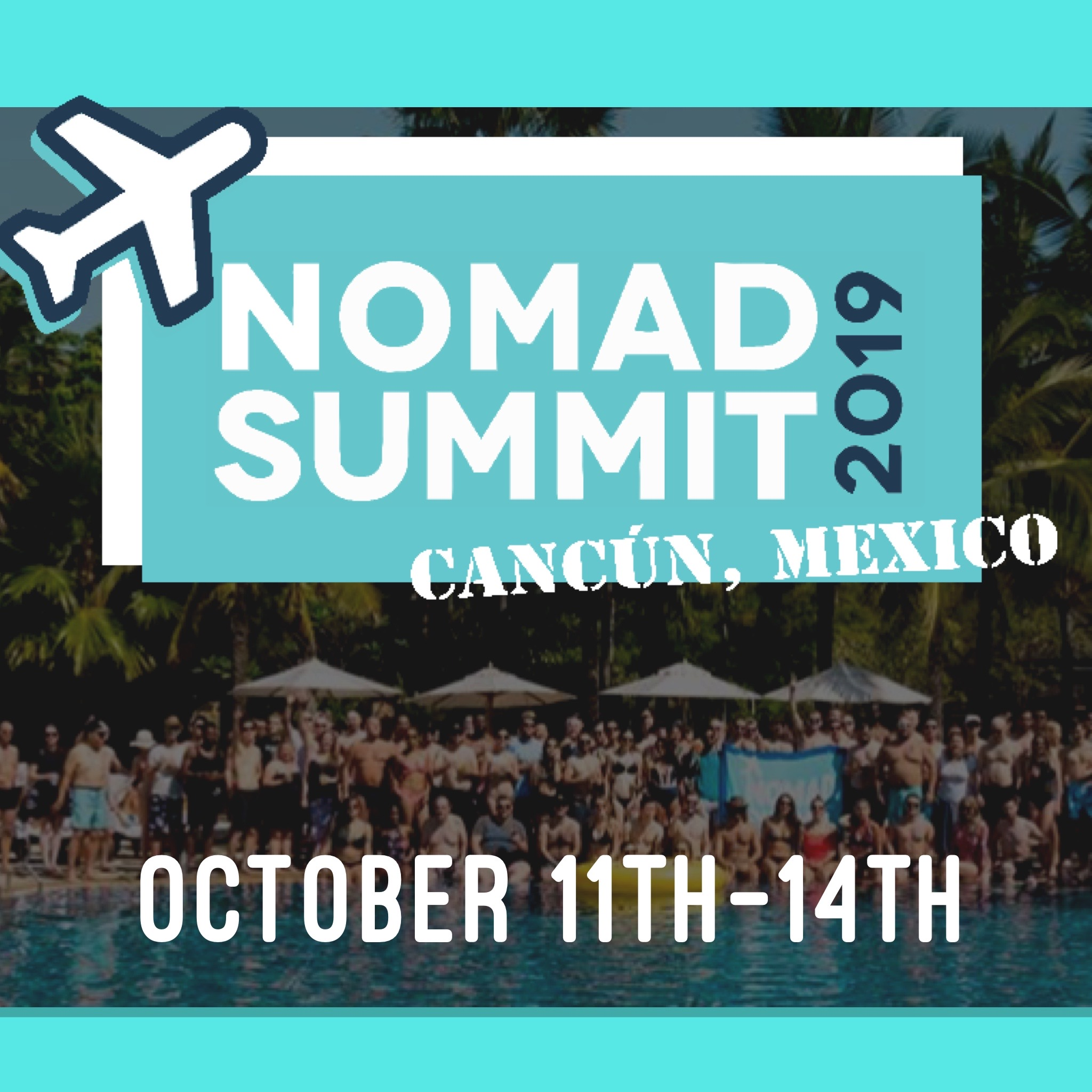 Special discount to attend Nomad Summit October 11th-14th in Cancun! -