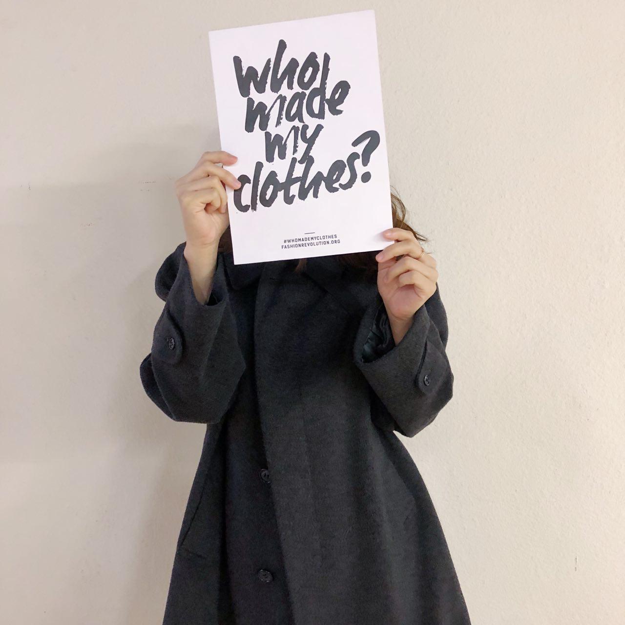 1. #WhoMadeMyClothes?   以前我從來冇問過呢個問題。而家我先明白到,唔理係生產、原料供應、使用又或者係丟棄嘅過程,所有布料、所有紡織物都有人嘅投入。