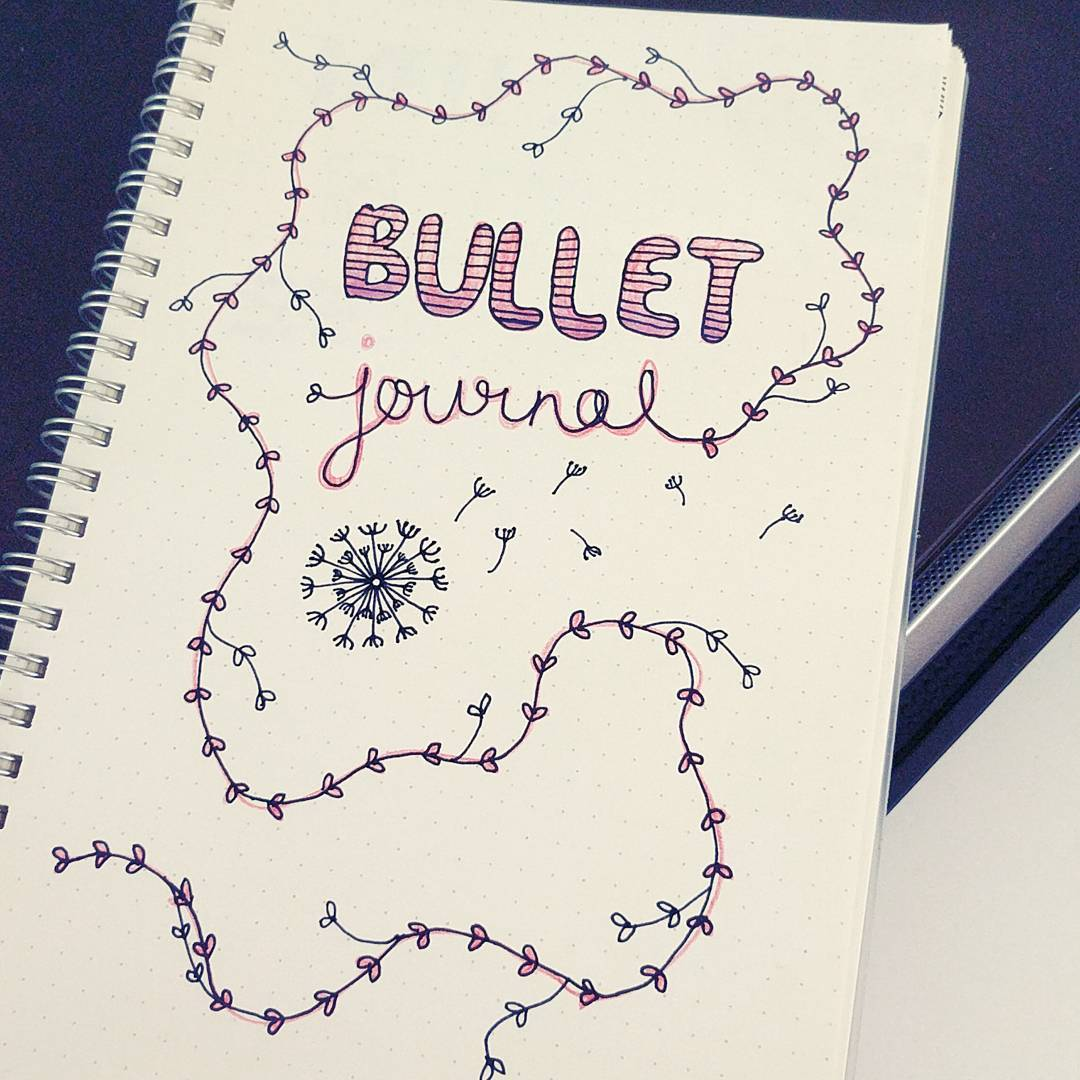 The cover page of my bullet journal :)